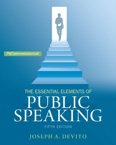 The Essential Elements of Public Speaking (5th Edition) (Mycommunicationlab)