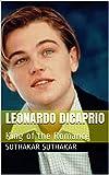 Leonardo DiCaprio : King of the Romance