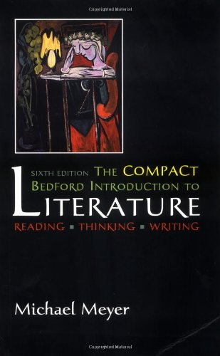 The Compact Bedford Introduction to Literature: Reading, Thinking , Writing