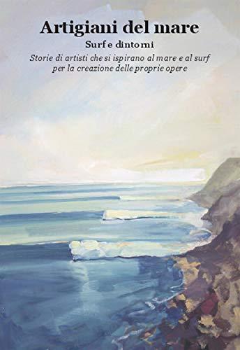 Artigiani del mare | surf e dintorni (Italian Edition)