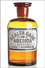 Health Care in America: A History