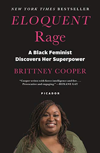 Compare Textbook Prices for Eloquent Rage: A Black Feminist Discovers Her Superpower Reprint Edition ISBN 9781250112880 by Cooper, Brittney