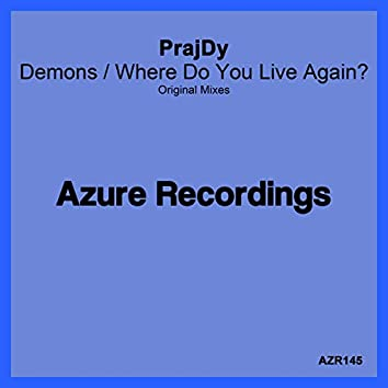 Demons / Where Do You Live Again?