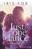 Just one dance - Lea & Aidan: Roman (Just-Love, Band 1)