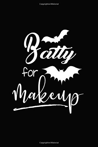 Batty for Makeup: A 120 Page Lined October Halloween Notebook