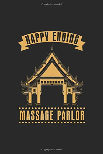 Happy Ending Massage Parlor: Blank Lined Notebook (6' x 9' - 120 pages) ~ Thailand Themed Notebook for Gift / Daily Activity Journals / Diary