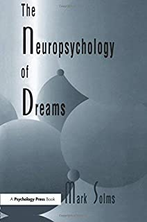 The Neuropsychology of Dreams: A Clinico-anatomical Study (Institute for Research in Behavioral Neuroscience Series) by Mark Solms(2015-11-26)