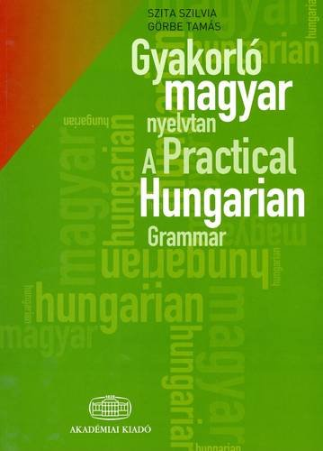 Compare Textbook Prices for A Practical Hungarian Grammar with Glossary with extra glossary Edition ISBN 9789630589338 by S. Szita