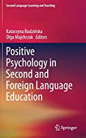 Positive Psychology in Second and Foreign Language Education (Second Language Learning and Teaching)