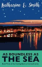 As Boundless as the Sea: Book Three of the Coming Back to Cornwall series: 3