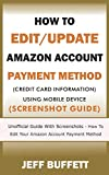 How To Edit/Update Amazon Account Payment Method (Credit Card Information) Using Mobile Device (Screenshot Guide): Unofficial Guide With Screenshots - ... Payment Method With Your Mobile Device)