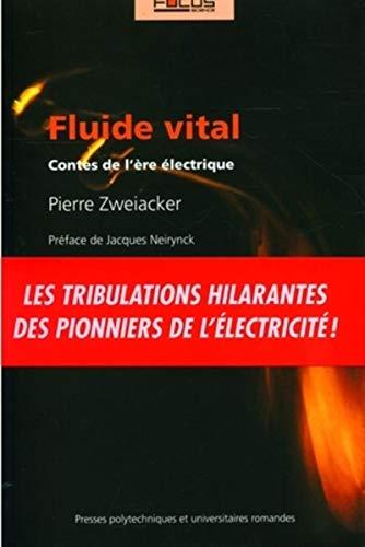 Fluide vital : Contes de l'ère électrique (Focus science)
