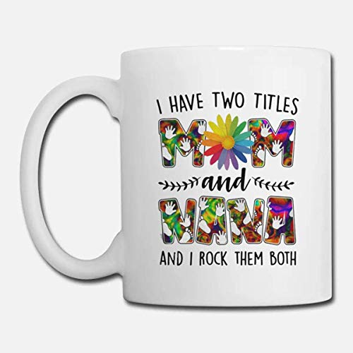 N\A Taza I-Have-Two-Titles-Mom-and-Nana-Rock