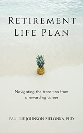Retirement Life Plan: Navigating the transition from a rewarding career