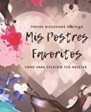 Mis Postres Favoritos: Cuaderno XL Para Escribir Tus Recetas de Repostería; color: Dulce Corazón (Libro de Recetas en Blanco)