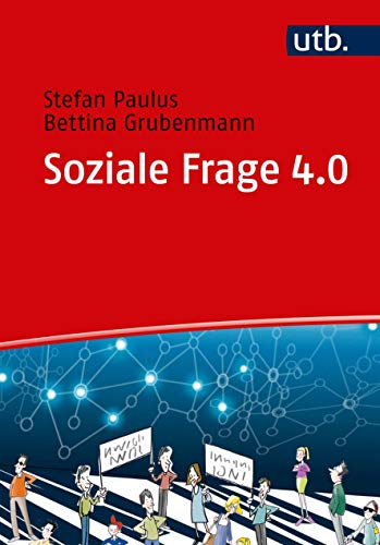 Soziale Frage 4.0: Eine soziohistorische Einführung für die Soziale Arbeit heute