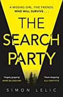 The Search Party: You won't believe the twist in this compulsive new Top Ten ebook bestseller from the 'Stephen King-like' Simon Lelic