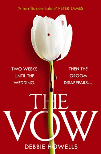 The Vow: the gripping new thriller from a bestselling author - guaranteed to keep you up all night! by [Debbie Howells]