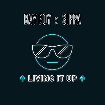 Living It Up (feat. Sippa)