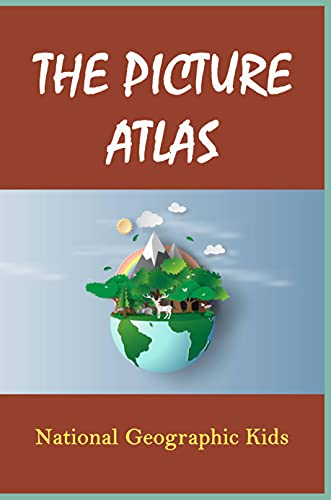 The Picture Atlas: National Geographic Kids: Atlas Book (English Edition)