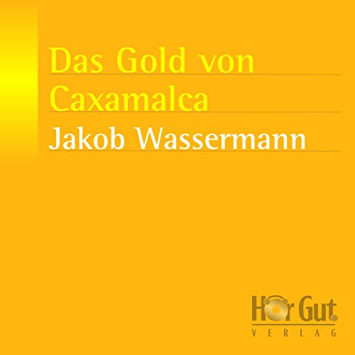 Das Gold von Caxamalca audiobook cover art