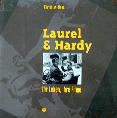 Laurel & Hardy. Ihr Leben, ihre Filme