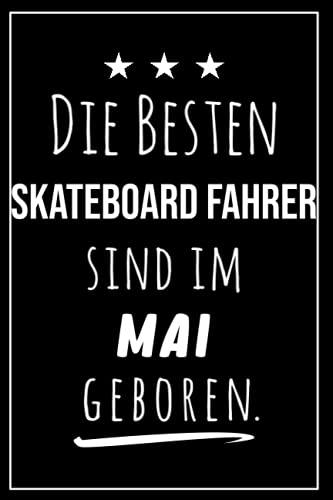 Die besten Skateboard Fahrer sind im Mai geboren: Notizbuch A5 I Dotted I 160 Seiten I Tolles Geschenk für Kollegen, Familie & Freunde