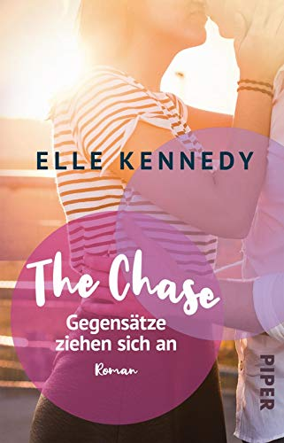 The Chase – Gegensätze ziehen sich an (Briar U 1): Roman