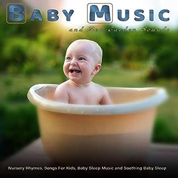 Baby Music: Baby Lullabies and Zen Garden Sounds, Nursery Rhymes, Songs For Kids, Baby Sleep Music and Soothing Baby Sleep