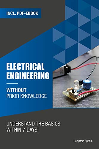 Electrical engineering without prior knowledge : Understand the basics within 7 days