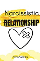 Narcissistic Relationship: How to Understand Narcissistic Behavior and Overcome Couple Conflict