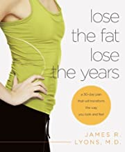 Lose the Fat, Lose the Years: A 30-Day Plan That Will Transform the Way You Look and Feel (English Edition)