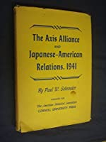 Axis Alliance and Japanese-American Relations 1941