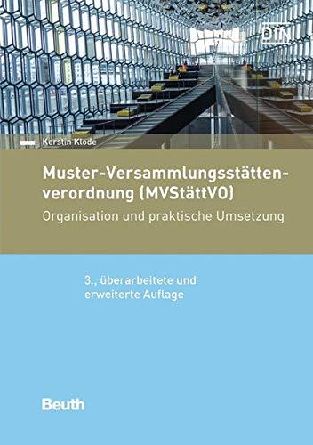 Muster-Versammlungsstättenverordnung (MVStättVO): Organisation und praktische Umsetzung (Beuth Praxis)