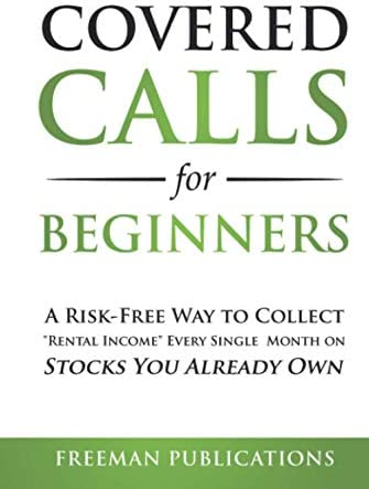 Covered Calls for Beginners A Risk Free Way to Collect Rental Income Every Single Month on Stocks product image