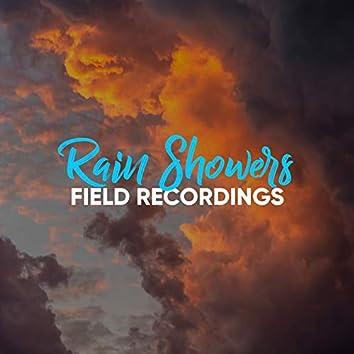 """ Tranquil Rain Showers & Thunder Field Recordings """