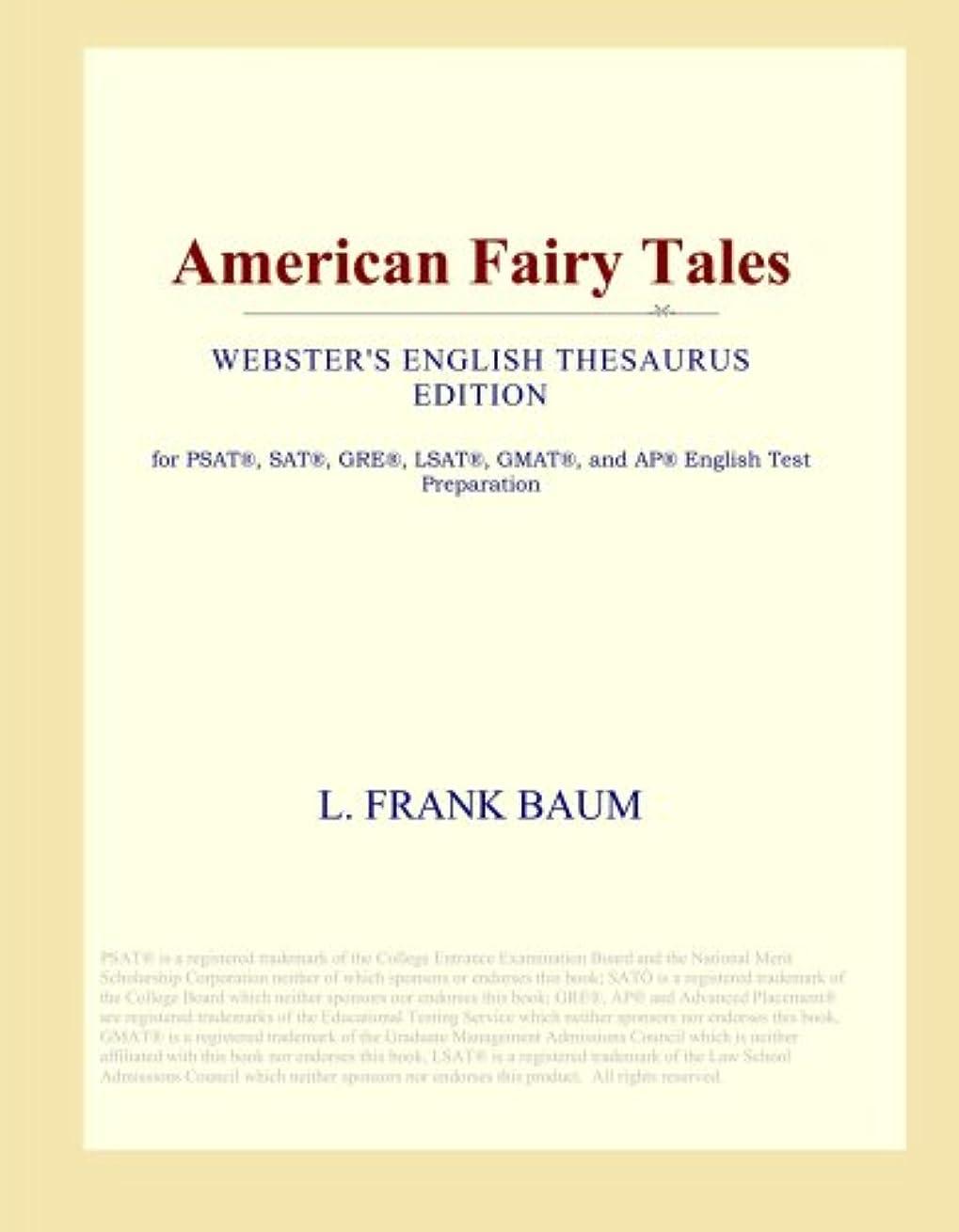 レポートを書くバックアップ実証するAmerican Fairy Tales (Webster's English Thesaurus Edition)