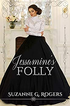 Jessamine's Folly by [Suzanne G. Rogers]