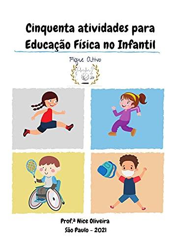 Cinquenta Atividades para Educação Física no Infantil