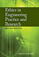 Ethics In Engineering Practice And Research, 2 Ed. [Paperback] [Jan 01, 2012] Whitbeck
