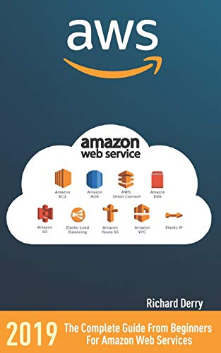 AWS: AMAZON WEB SERVICES: The Complete Guide From Beginners  For Amazon Web Services