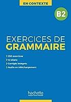 En Contexte Grammaire: Exercices de grammaire B2
