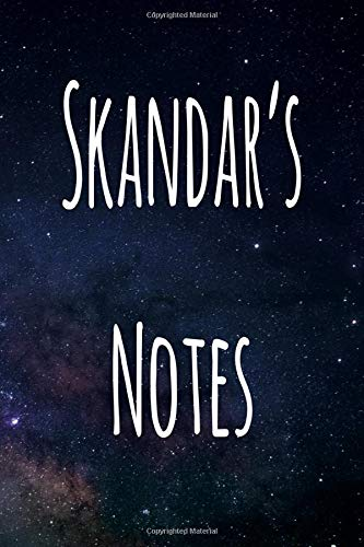 Skandar's Notes: Personalised Name Notebook - 6x9 119 page custom notebook- unique specialist personalised gift!