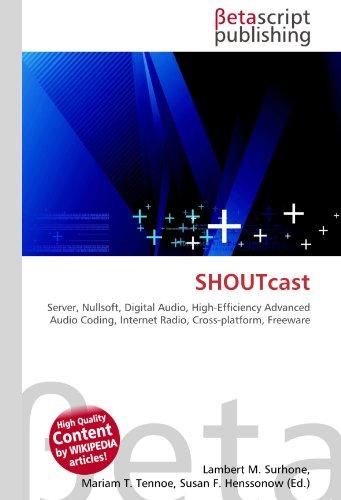 SHOUTcast: Server, Nullsoft, Digital Audio, High-Efficiency Advanced Audio Coding, Internet Radio, Cross-platform, Freeware