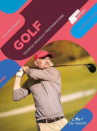 Golf. Tecnica regole preparazione