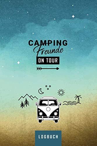 Camping Freunde on Tour Logbuch: Reisetagebuch zum Eintragen und Ankreuzen