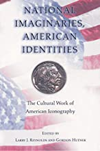 National Imaginaries, American Identities: The Cultural Work of American Iconography