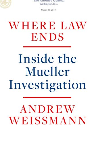 Compare Textbook Prices for Where Law Ends: Inside the Mueller Investigation  ISBN 9780593138571 by Weissmann, Andrew