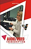 AUDIO/VIDEO TRANSCRIPTION: A guide to making $300 daily with Audio/video transcription