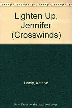 Lighten Up, Jennifer (Crosswinds, No 15) - Book #15 of the Crosswinds